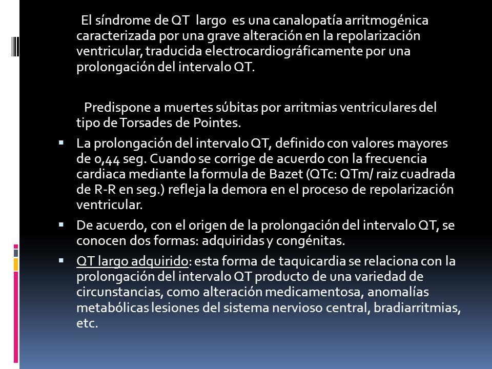 El síndrome de QT largo es una canalopatía arritmogénica caracterizada por una grave alteración en la repolarización ventricular, traducida electrocar