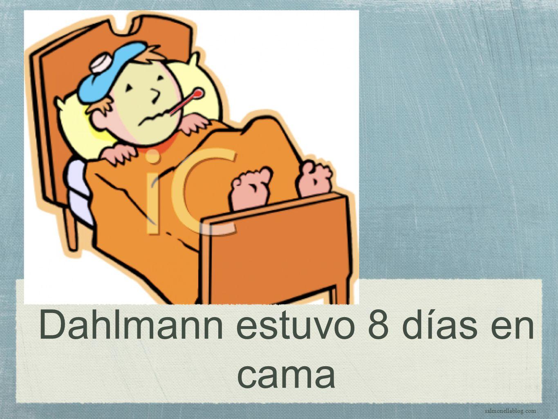 Dahlmann estuvo 8 días en cama salmonellablog.com