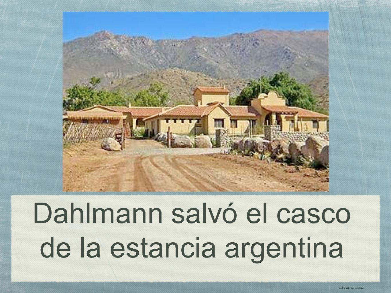 Dahlmann salvó el casco de la estancia argentina artourism.com