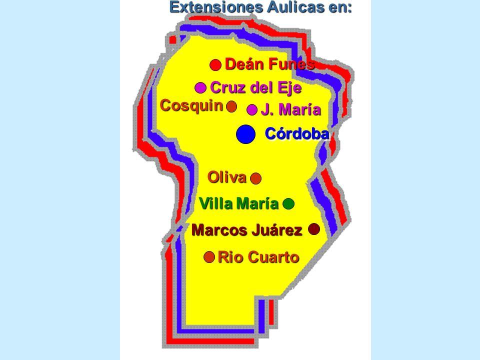 Cruz del Eje CórdobaCórdoba Deán Funes Oliva Villa María Marcos Juárez Cosquin Rio Cuarto J. María Extensiones Aulicas en: