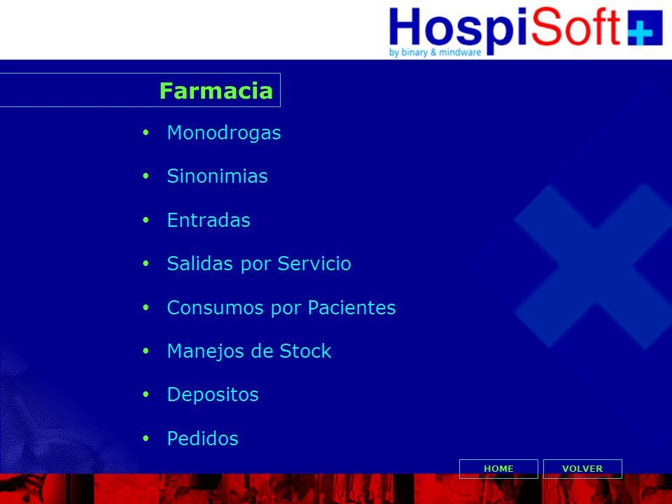Monodrogas Sinonimias Entradas Salidas por Servicio Consumos por Pacientes Manejos de Stock Depositos Pedidos Farmacia VOLVERHOME