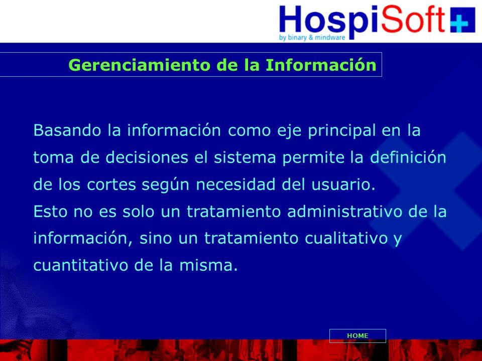Gerenciamiento de la Información Basando la información como eje principal en la toma de decisiones el sistema permite la definición de los cortes seg