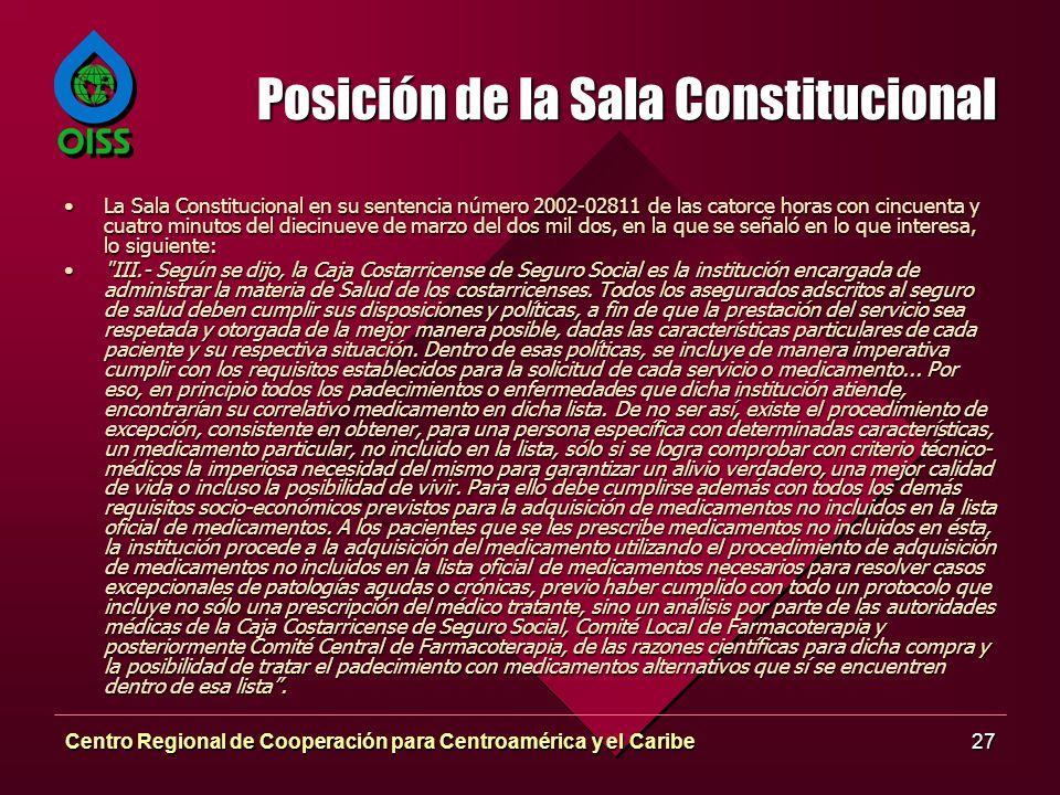 Centro Regional de Cooperación para Centroamérica y el Caribe27 Posición de la Sala Constitucional La Sala Constitucional en su sentencia número 2002-