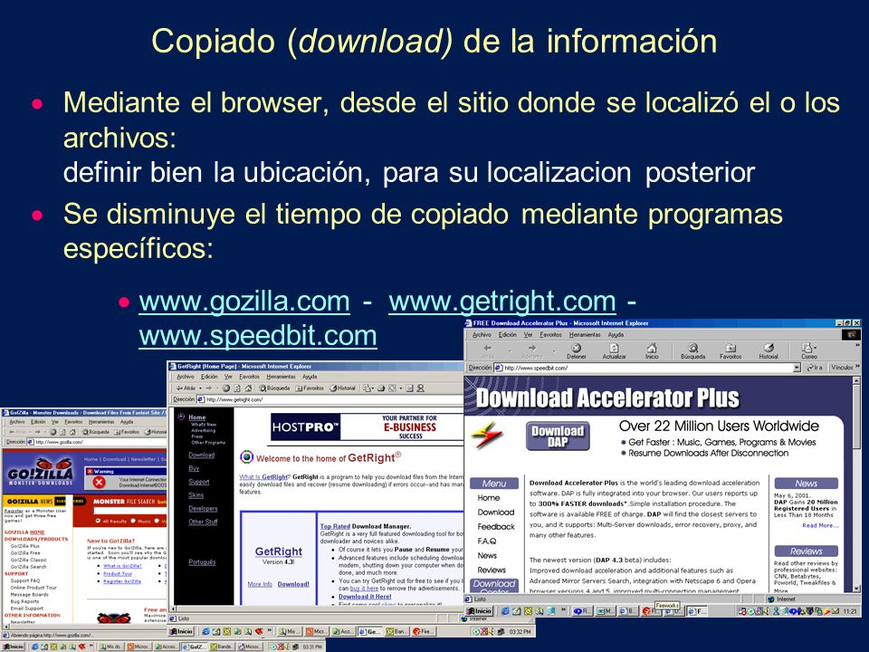Copiado (download) de la información Mediante el browser, desde el sitio donde se localizó el o los archivos: definir bien la ubicación, para su local