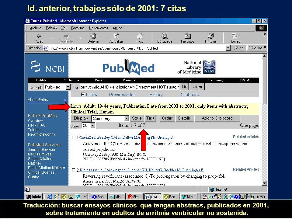 Id. anterior, trabajos sólo de 2001: 7 citas Traducción: buscar ensayos clínicos que tengan abstracs, publicados en 2001, sobre tratamiento en adultos