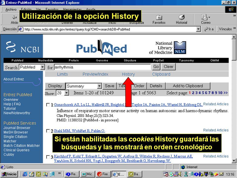 Si están habilitadas las cookies History guardará las búsquedas y las mostrará en orden cronológico Utilización de la opción History
