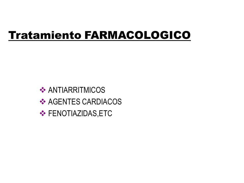 Tratamiento FARMACOLOGICO ANTIARRITMICOS AGENTES CARDIACOS FENOTIAZIDAS,ETC