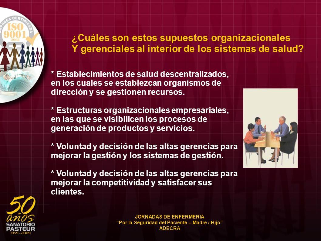 * Establecimientos de salud descentralizados, en los cuales se establezcan organismos de dirección y se gestionen recursos. * Estructuras organizacion