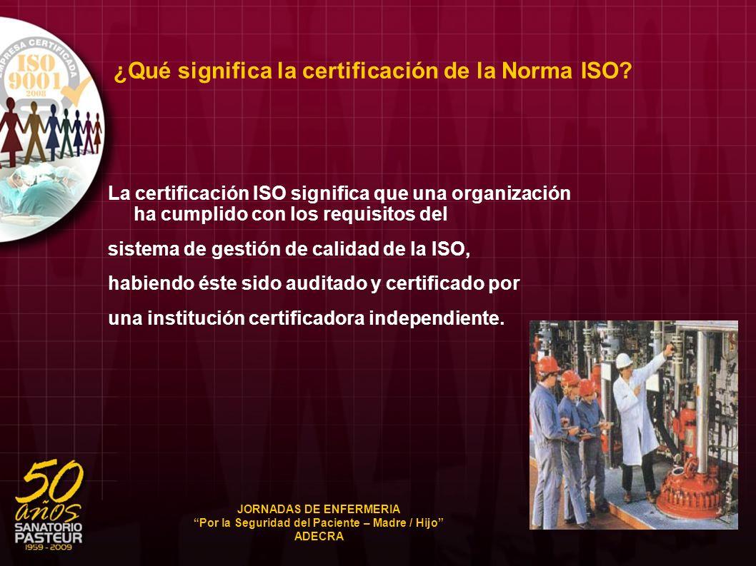 ¿Qué significa la certificación de la Norma ISO? La certificación ISO significa que una organización ha cumplido con los requisitos del sistema de ges