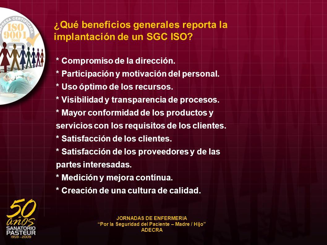 ¿Qué beneficios generales reporta la implantación de un SGC ISO? * Compromiso de la dirección. * Participación y motivación del personal. * Uso óptimo