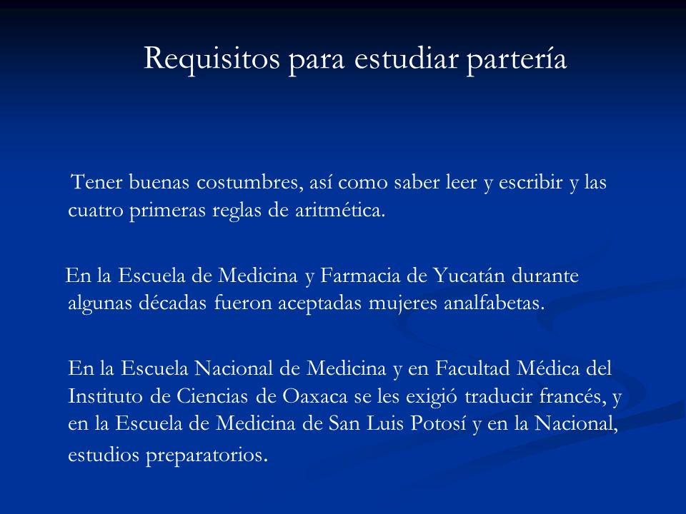 Tener buenas costumbres, así como saber leer y escribir y las cuatro primeras reglas de aritmética. En la Escuela de Medicina y Farmacia de Yucatán du