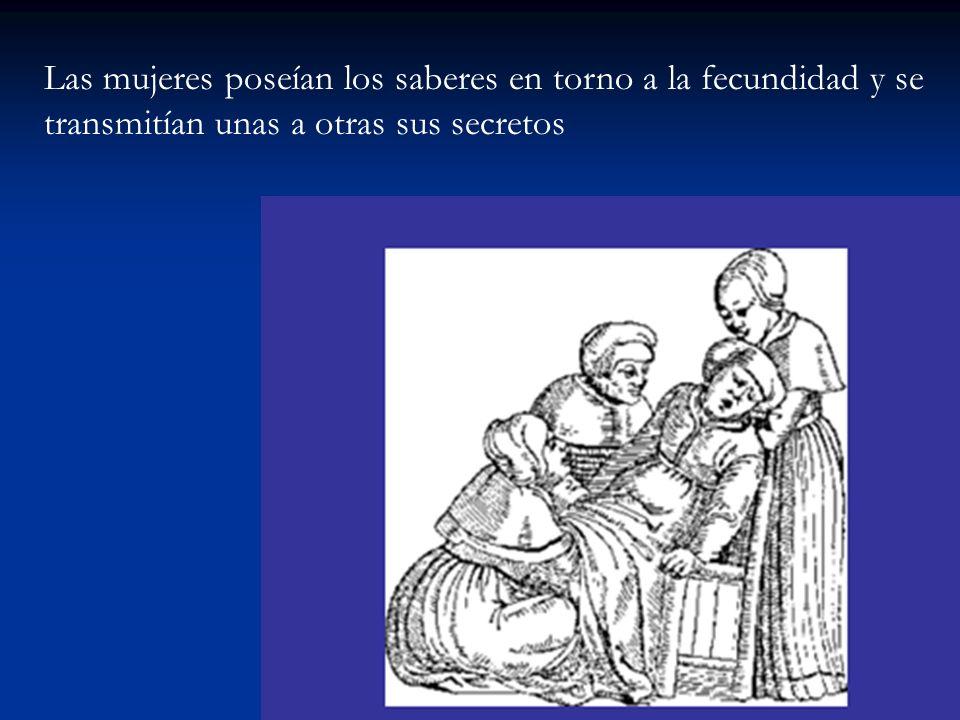 Las mujeres poseían los saberes en torno a la fecundidad y se transmitían unas a otras sus secretos