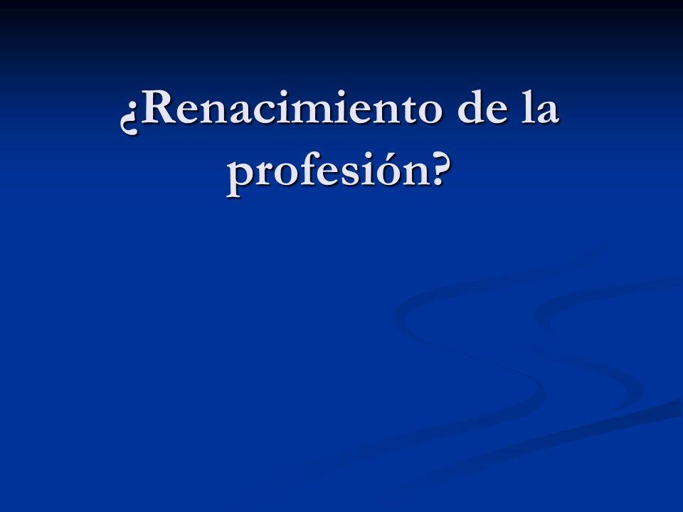 ¿Renacimiento de la profesión?