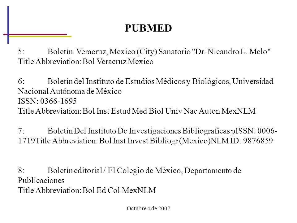 Octubre 4 de 2007 PUBMED 5: Boletín.Veracruz, Mexico (City) Sanatorio Dr.