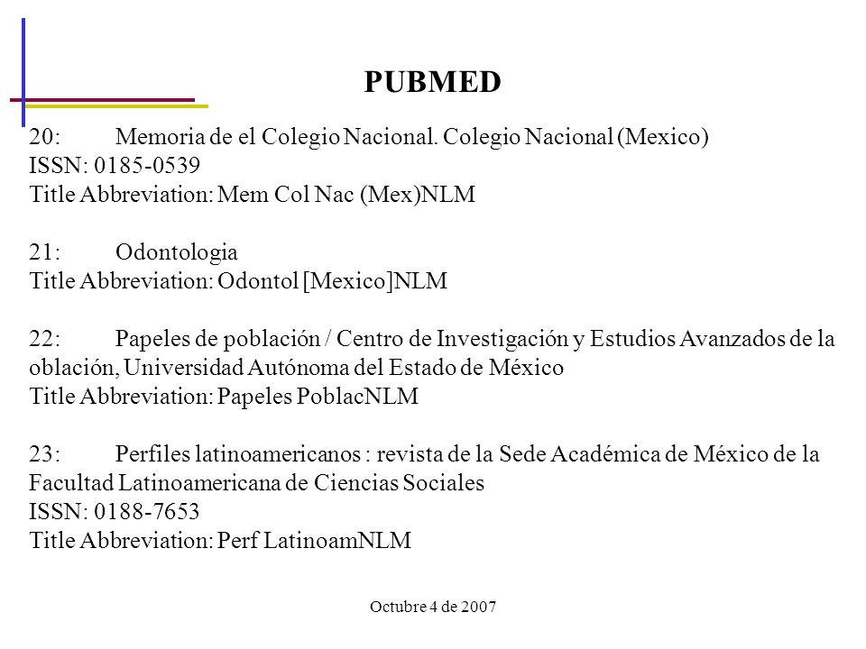 Octubre 4 de 2007 PUBMED 20: Memoria de el Colegio Nacional.