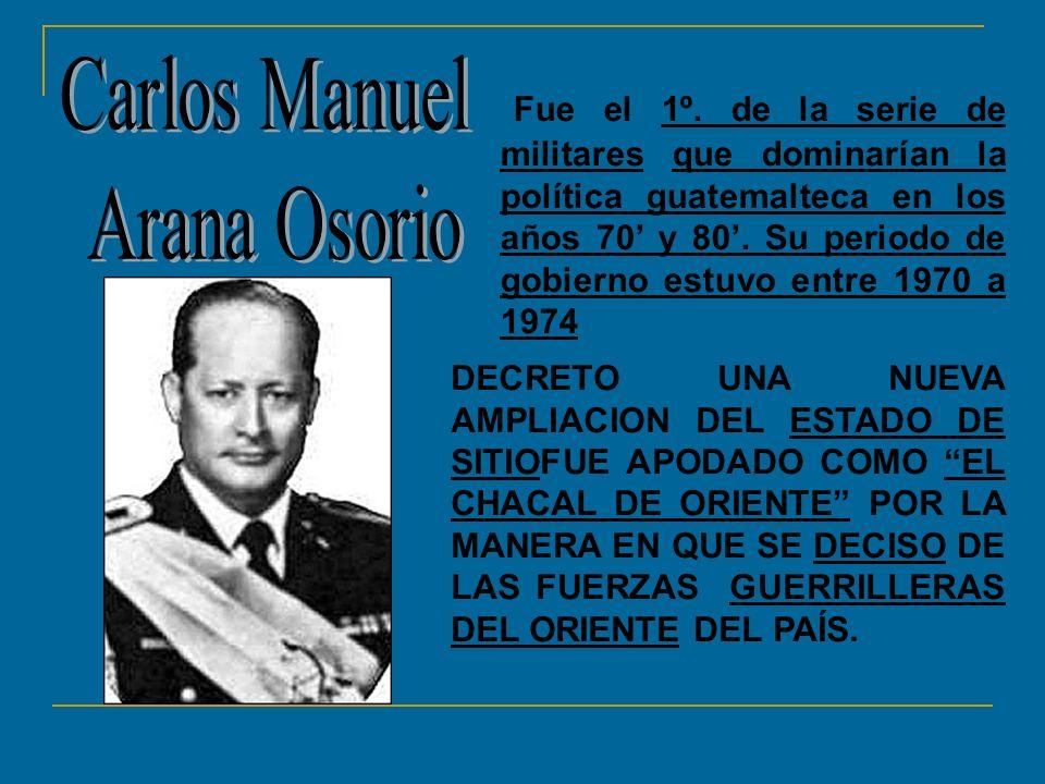Fue el 1º. de la serie de militares que dominarían la política guatemalteca en los años 70 y 80. Su periodo de gobierno estuvo entre 1970 a 1974 DECRE