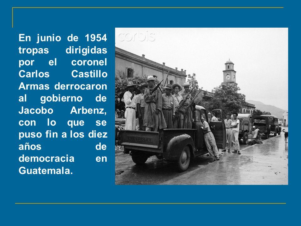 En junio de 1954 tropas dirigidas por el coronel Carlos Castillo Armas derrocaron al gobierno de Jacobo Arbenz, con lo que se puso fin a los diez años