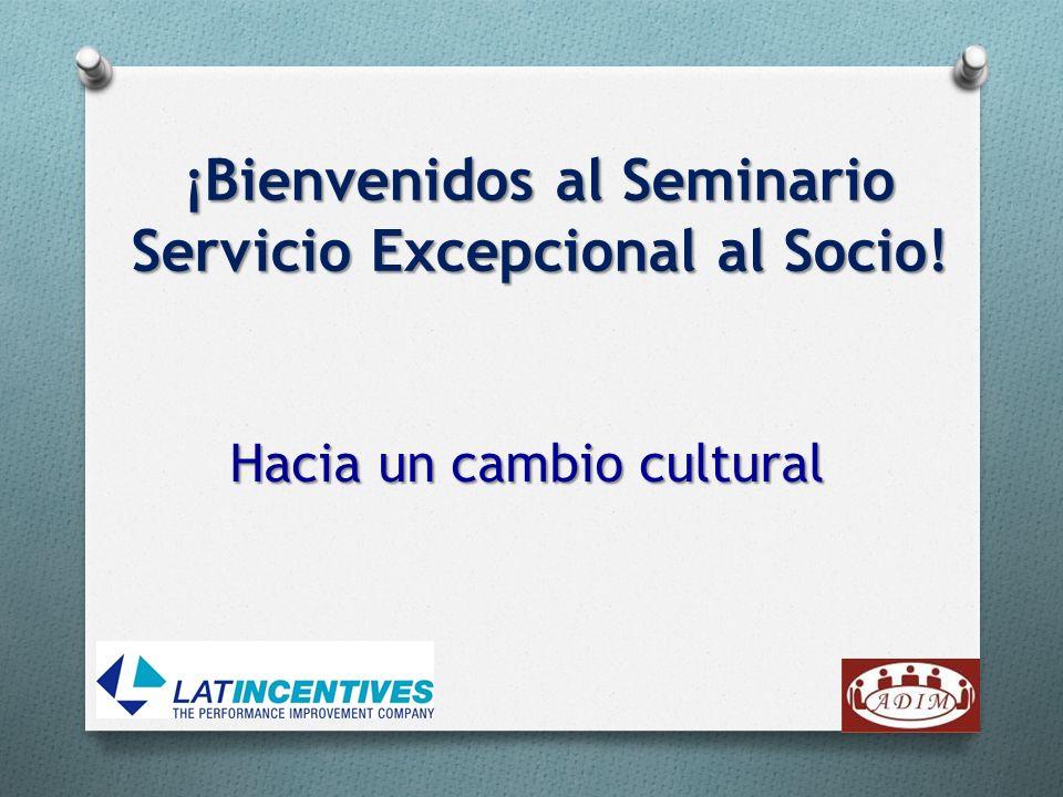 Hacia un cambio cultural ¡Bienvenidos al Seminario Servicio Excepcional al Socio!
