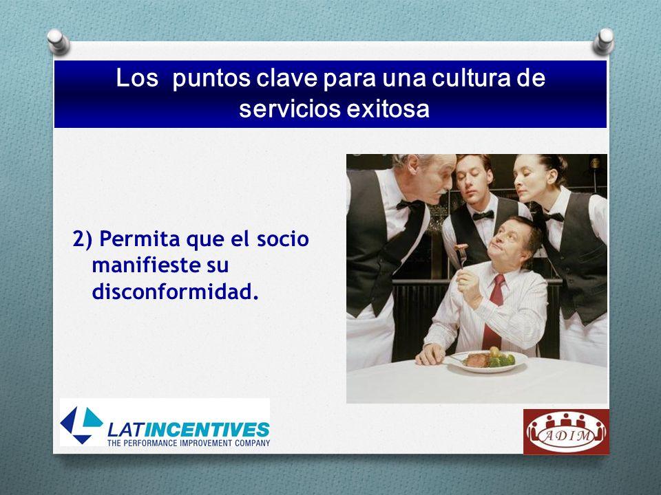 2) Permita que el socio manifieste su disconformidad. Los puntos clave para una cultura de servicios exitosa