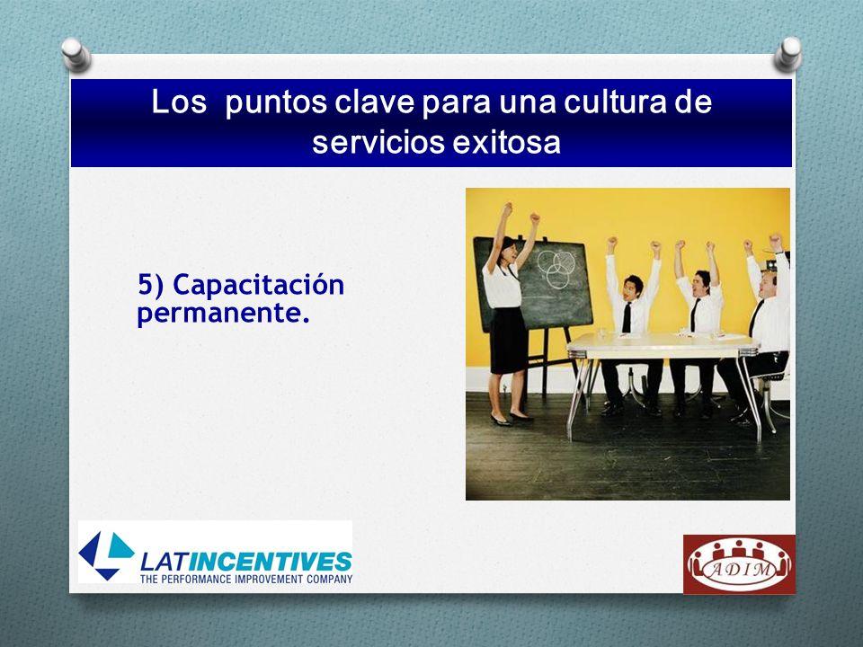 5) Capacitación permanente. Los puntos clave para una cultura de servicios exitosa