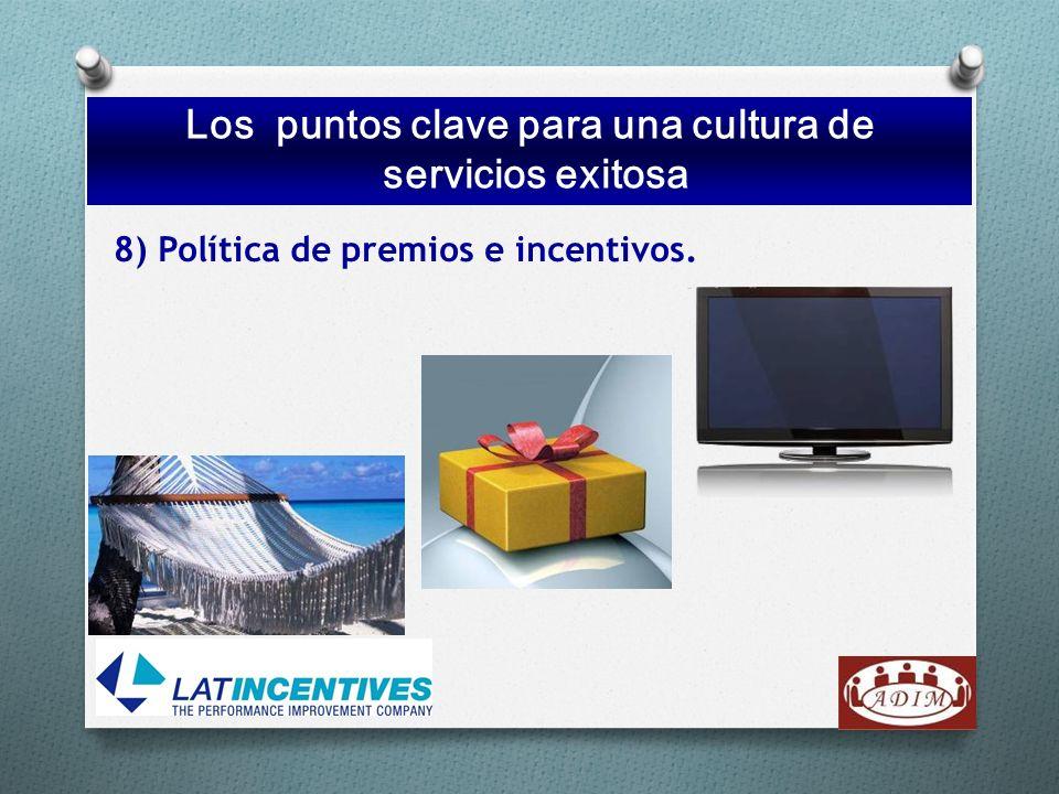 8) Política de premios e incentivos. Los puntos clave para una cultura de servicios exitosa