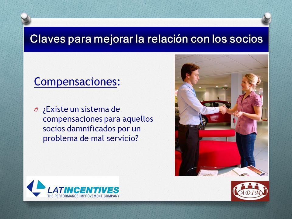 Compensaciones: O ¿Existe un sistema de compensaciones para aquellos socios damnificados por un problema de mal servicio? Claves para mejorar la relac