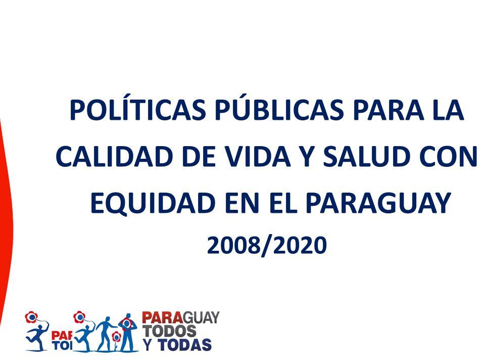 POLÍTICAS PÚBLICAS PARA LA CALIDAD DE VIDA Y SALUD CON EQUIDAD EN EL PARAGUAY 2008/2020