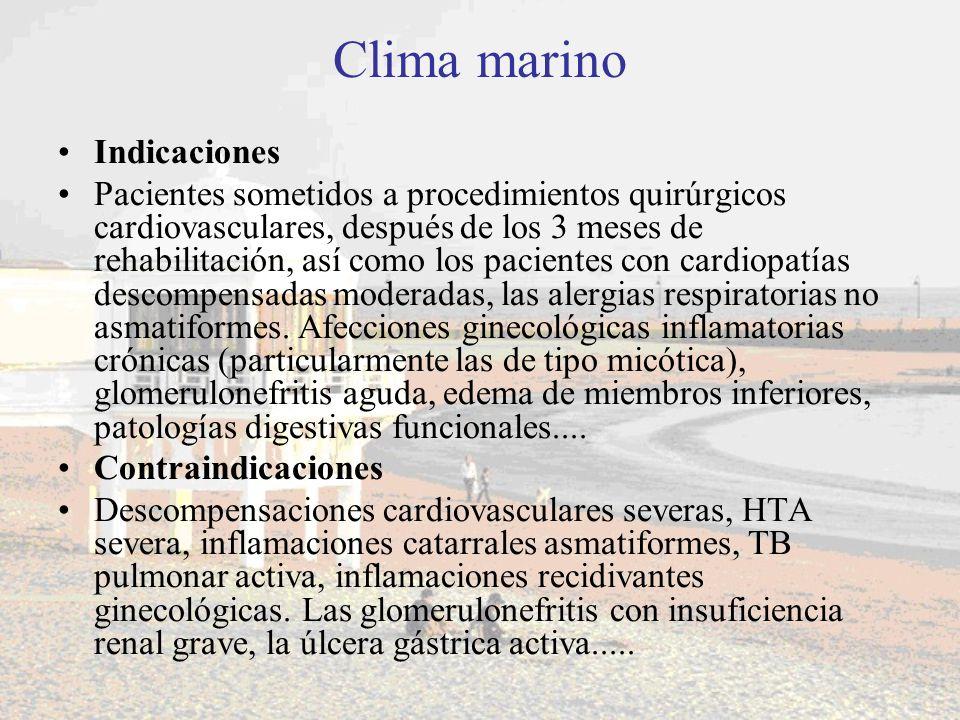 Clima marino Indicaciones Pacientes sometidos a procedimientos quirúrgicos cardiovasculares, después de los 3 meses de rehabilitación, así como los pa