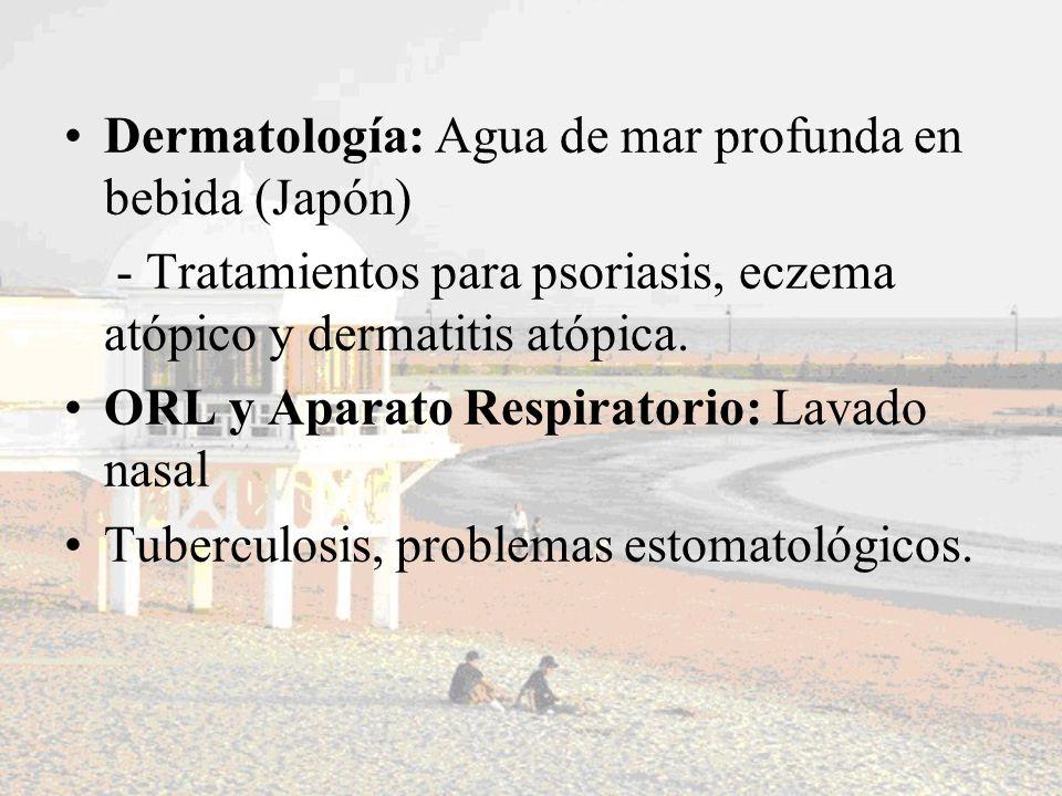 Dermatología: Agua de mar profunda en bebida (Japón) - Tratamientos para psoriasis, eczema atópico y dermatitis atópica. ORL y Aparato Respiratorio: L
