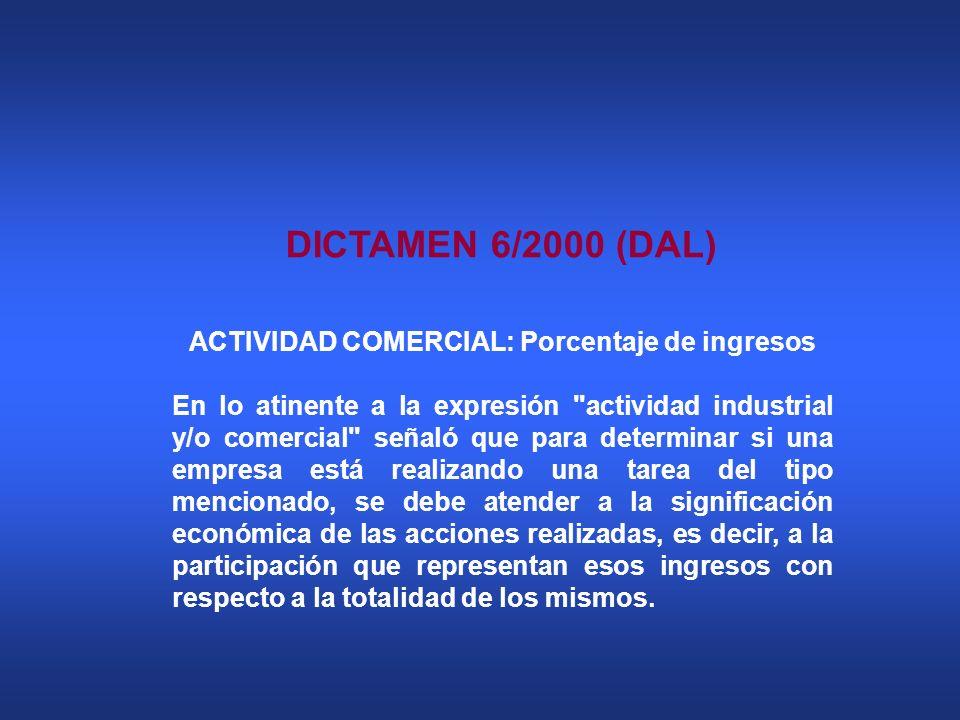 DICTAMEN 6/2000 (DAL) ACTIVIDAD COMERCIAL: Porcentaje de ingresos En lo atinente a la expresión