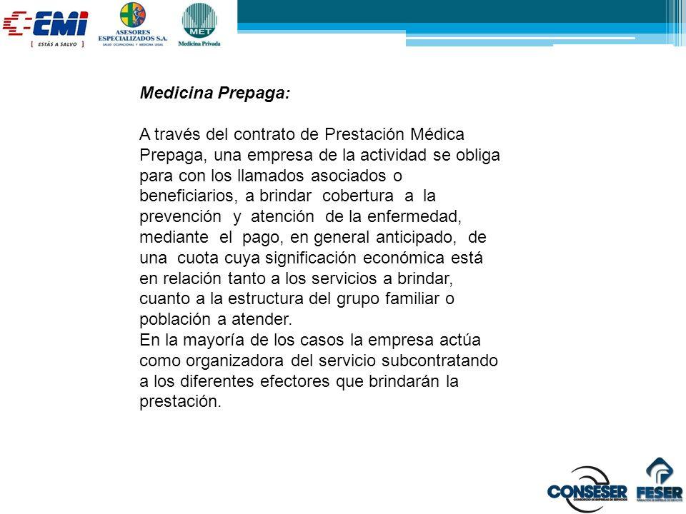 Medicina Prepaga: A través del contrato de Prestación Médica Prepaga, una empresa de la actividad se obliga para con los llamados asociados o benefici