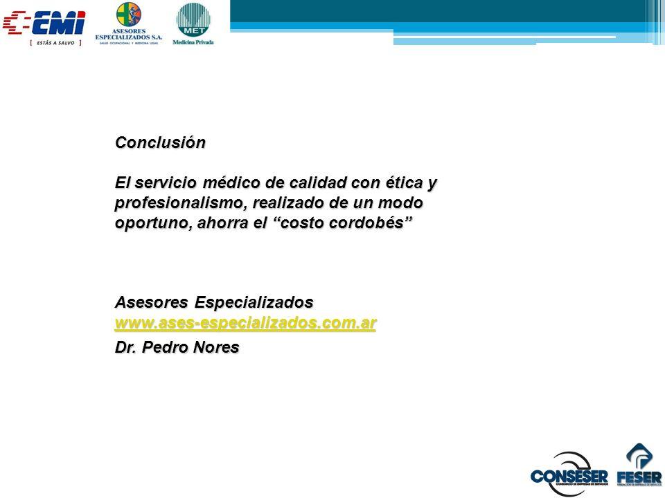 Conclusión El servicio médico de calidad con ética y profesionalismo, realizado de un modo oportuno, ahorra el costo cordobés Asesores Especializados