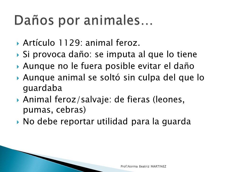 Artículo 1129: animal feroz.