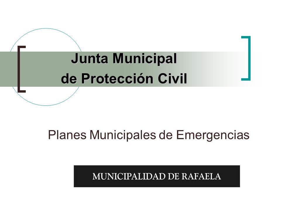 Planes Municipales de Emergencias Junta Municipal de Protección Civil