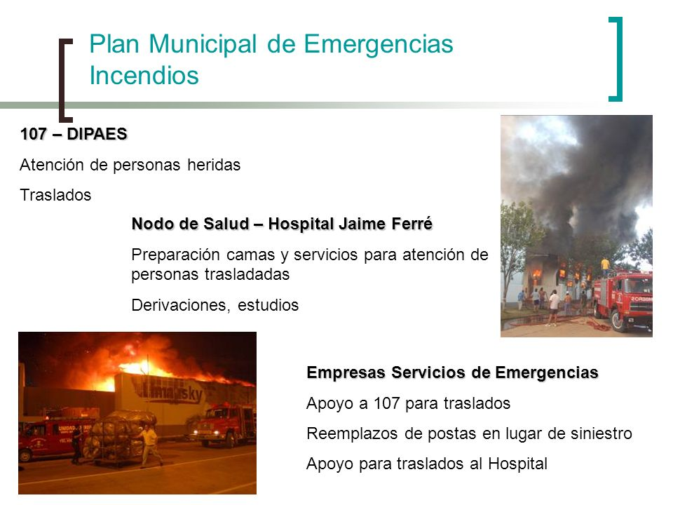 Plan Municipal de Emergencias Incendios Nodo de Salud – Hospital Jaime Ferré Preparación camas y servicios para atención de personas trasladadas Deriv