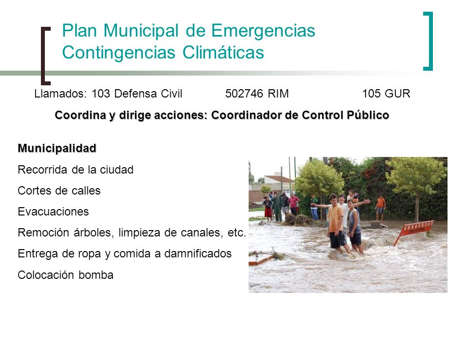 Plan Municipal de Emergencias Contingencias Climáticas Municipalidad Recorrida de la ciudad Cortes de calles Evacuaciones Remoción árboles, limpieza d