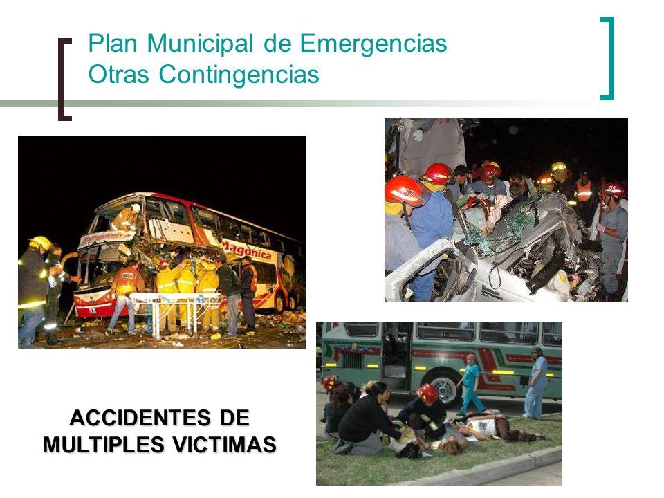 Plan Municipal de Emergencias Otras Contingencias ACCIDENTES DE MULTIPLES VICTIMAS