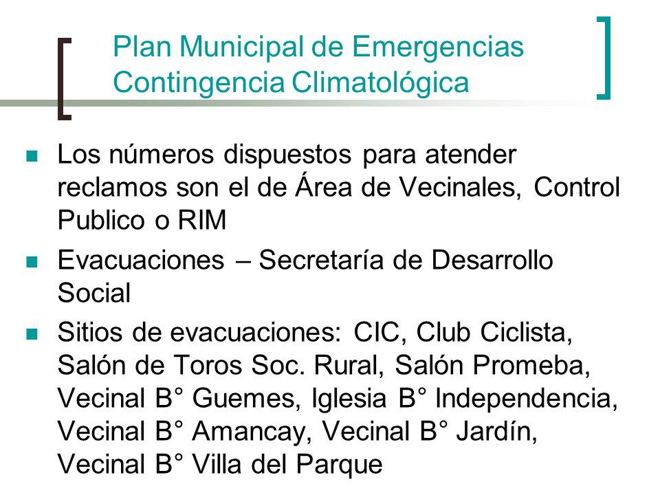 Plan Municipal de Emergencias Contingencia Climática Resto de la Instituciones que conforman la Junta Municipal de Defensa Civil Deben ponerse a disposición de los responsables a cargo de la contingencia