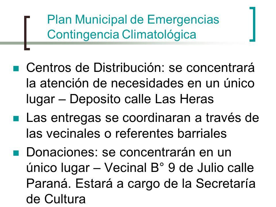 Centros de Distribución: se concentrará la atención de necesidades en un único lugar – Deposito calle Las Heras Las entregas se coordinaran a través d