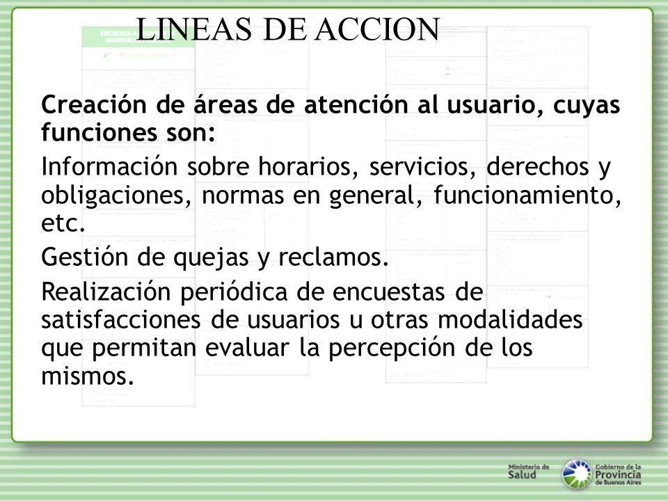 Creación de áreas de atención al usuario, cuyas funciones son: Información sobre horarios, servicios, derechos y obligaciones, normas en general, funcionamiento, etc.