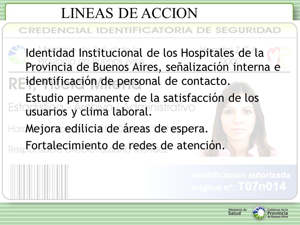 LINEAS DE ACCION Identidad Institucional de los Hospitales de la Provincia de Buenos Aires, señalización interna e identificación de personal de contacto.