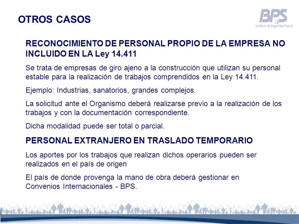 RECONOCIMIENTO DE PERSONAL PROPIO DE LA EMPRESA NO INCLUIDO EN LA Ley 14.411 Se trata de empresas de giro ajeno a la construcción que utilizan su pers