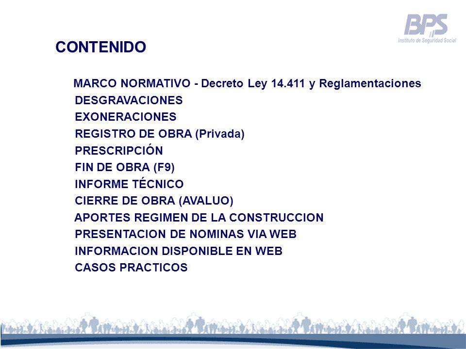 CONTENIDO MARCO NORMATIVO - Decreto Ley 14.411 y Reglamentaciones DESGRAVACIONES EXONERACIONES REGISTRO DE OBRA (Privada) PRESCRIPCIÓN FIN DE OBRA (F9