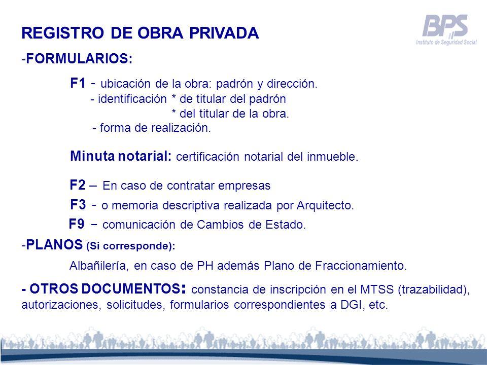 REGISTRO DE OBRA PRIVADA -FORMULARIOS: F1 - ubicación de la obra: padrón y dirección. - identificación * de titular del padrón * del titular de la obr