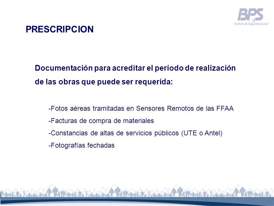 Documentación para acreditar el período de realización de las obras que puede ser requerida: -Fotos aéreas tramitadas en Sensores Remotos de las FFAA