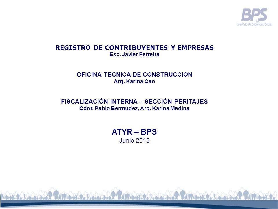 REGISTRO DE CONTRIBUYENTES Y EMPRESAS Esc. Javier Ferreira OFICINA TECNICA DE CONSTRUCCION Arq. Karina Cao FISCALIZACIÓN INTERNA – SECCIÓN PERITAJES C