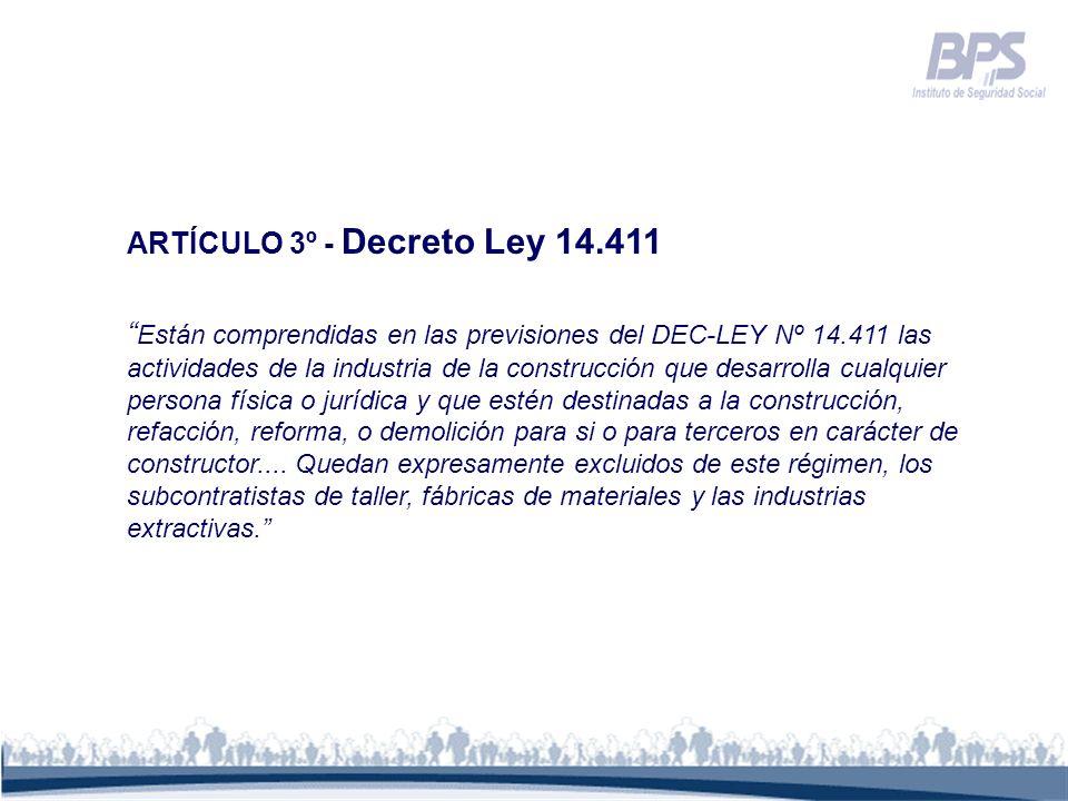 ARTÍCULO 3º - Decreto Ley 14.411 Están comprendidas en las previsiones del DEC-LEY Nº 14.411 las actividades de la industria de la construcción que de