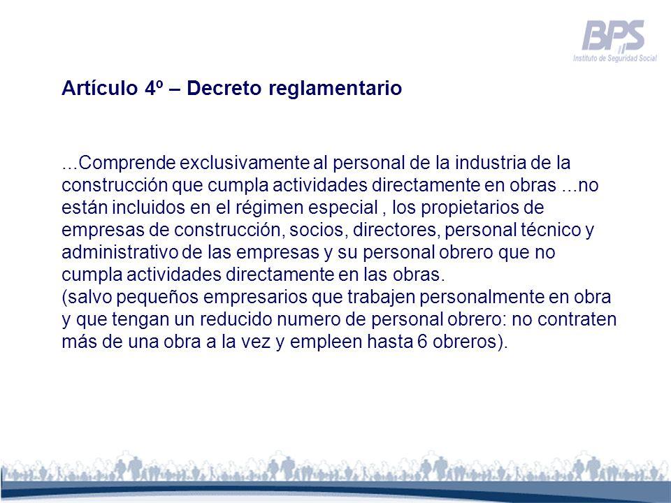 Artículo 4º – Decreto reglamentario...Comprende exclusivamente al personal de la industria de la construcción que cumpla actividades directamente en o