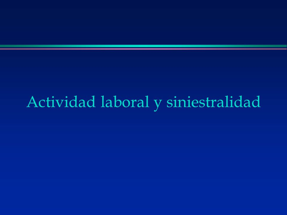 Actividad laboral y siniestralidad