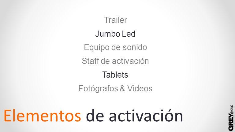 Elementos de activación Trailer Jumbo Led Equipo de sonido Staff de activación Tablets Fotógrafos & Videos